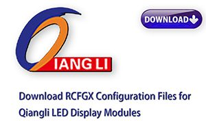 Free Download Novastar RCFGX Configuration Files for Qiangli LED Display Modules